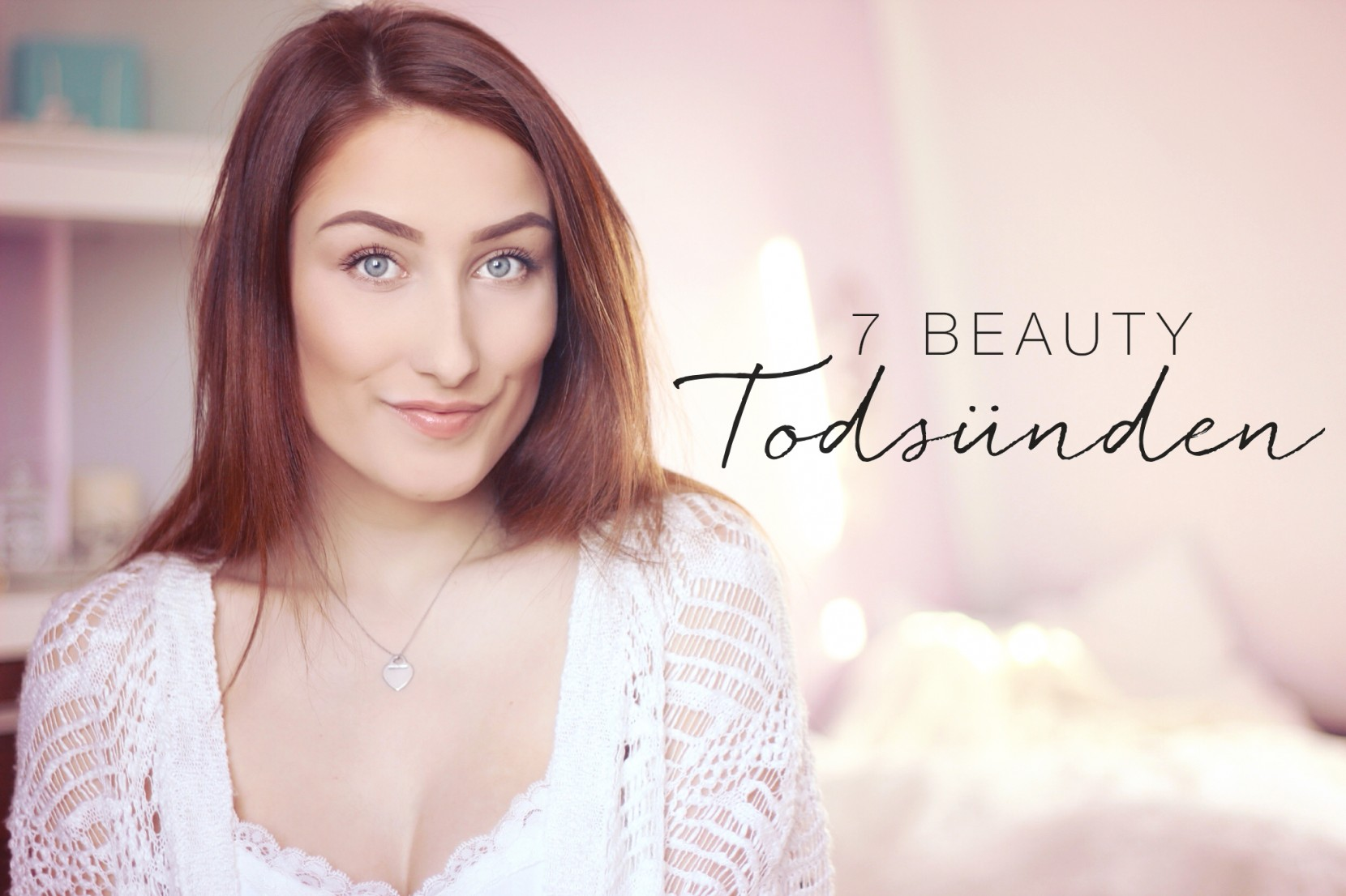 7 Beauty Todsünden TAG